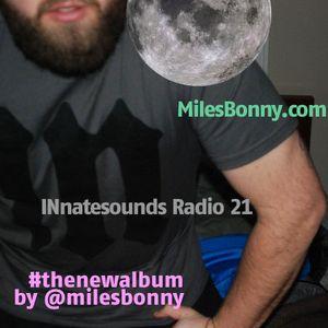 INnatesounds Radio 21 | #thenewalbum by @milesbonny