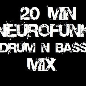 20 Minute Neurofunk Mix