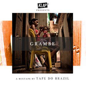 KLAP mixtape – TAPE DO BRAZIL by GRAMBE