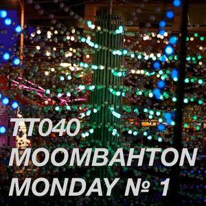 TT040 - Moombahton Monday № 1