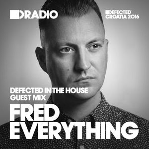 Defected In The House Radio Show 11.07.16 Guest Mix Fred Everything
