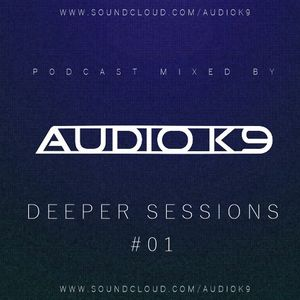 Deeper Sessions Podcast #01 (2015) [Deep, Bass House]
