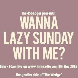 Wanna Lazy Sunday With Me? www.iminradio.com