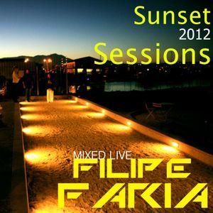 Sun Set Sessions 2012 - Mixed Live Dj Filipe Faria