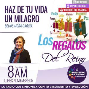 HAZ DE TU VIDA UN MILAGRO CON BELKIS MORA-11-05-2018-LOS REGALOS DEL REINO