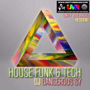 HOUSE ON FIRE - DJ DANGEROUS SY UNITY VIBE RADIO RESIDENT