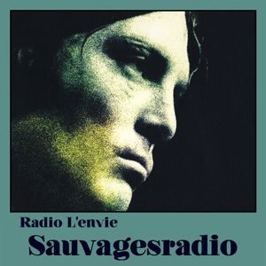 L'envie #15 :: Sauvagesradio