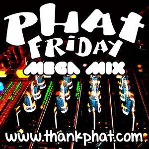 Phat Friday Mega Mix