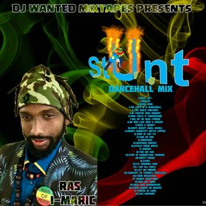 DJ WANTED MIXTAPES PRESENTS STUNT DANCEHALL MIX 2019 by Frenchman