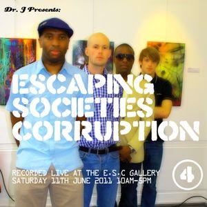 Dr. J Presents: Escaping Societies Corruption (Part 4)