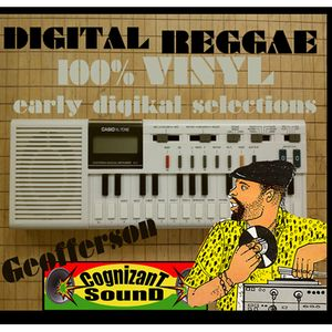 Digital Reggae Mix - 100% vinyl early digikal selections by Geofferson of Cognizant Sound