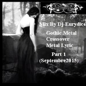 Mix Gothic Metal, Crossover, Metal Lyric, Part 1 By Dj-Eurydice (Septembre 2015)