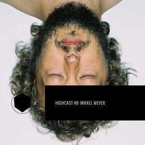 HIGHCAST 48: Mikkel Meyer