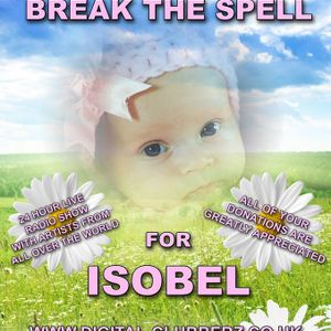 Digital Clubberz Radio Presents Break The Spell For Isobel