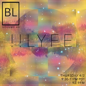 !!LYFE - Exclusive Mix -  Beat Lab 40