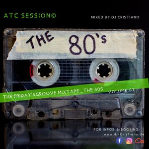 ATC©_The Friday'sGroove-Sessions_The 80s_Vol. 02