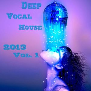 Deep Vocal House 2013 Vol. 1