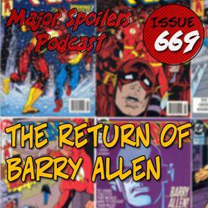 Major Spoilers Podcast #669: The Return of Barry Allen!