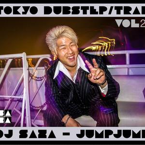 DJ SAZA : TOKYO DUBSTEP/TRAP Vol 2