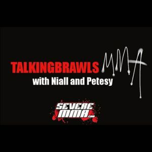 Episode 108 of Talking Brawls MMA Podcast featuring: Joseph Duffy