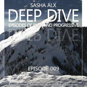 Sasha Alx - Deep Dive Episode 009