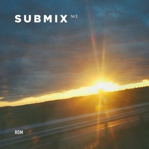SUBMIX 03 (mixed by rom)