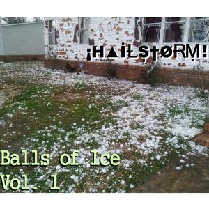¡H▲İⱢȘ†ØɌṂ! - Balls of Ice Vol. 1