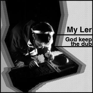 my_Ler - God keep the dub