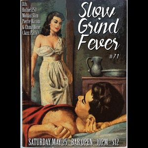 SLOW GRIND FEVER MIX #71 by Richie1250 and Pierre Baroni