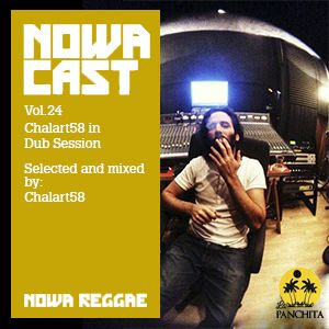 "Nowa Cloudcast Vol 24 - ""Chalart58 in Dub Session"" Produced, selected and mixed by Chalart58"