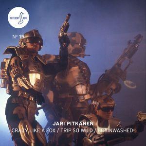 Different Note Nº15: Jari Pitkänen - Crazy Like A Fox / Trip So Wild / Brainwashed