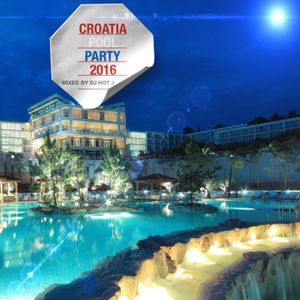 Croatia Pool Party 2016 (Mixed By D.J. Hot J)