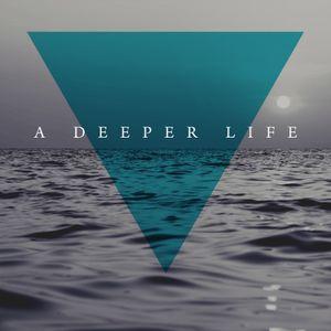 A Deeper Life Pt. 10: Spirit-Led Life - Fruit of the Spirit