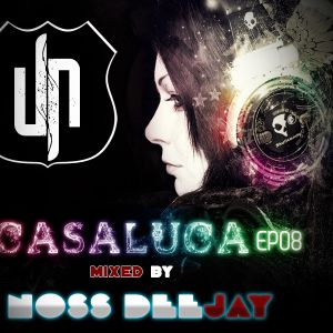 CASALUCA Episode 08 mixed by NOSS DEEJAY