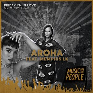 Friday I'm in Love (ft. Memphis LK) - May 31st 2019