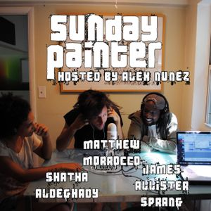 Shatha al Deghady, Matthew Morrocco & James Allister Sprang + Sunday Painter