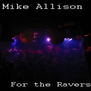 For the Ravers (Summer 2009)