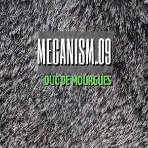 MECANISM.09 w/ DUC DE MOURGUES (Discover&Selected)