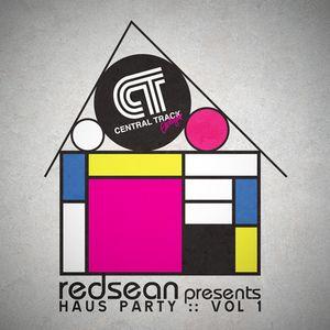 Redsean & Central Track present: Haus Party :: Vol 1