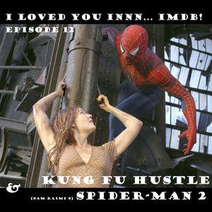 I Loved You Innn... IMDb! - Episode 12 Kung Fu Hustle & Spider - Man 2 w/ skillzdadirecta