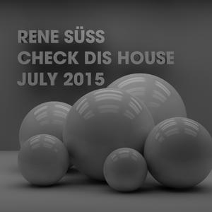 René Süss  CHECK DIS HOUSE  July 2015