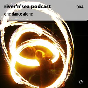 Podcast 004 - One Dance Alone