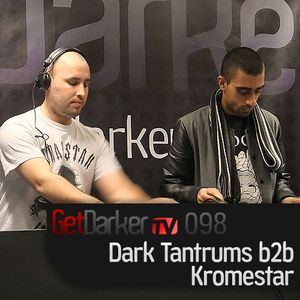 Kromestar b2b Dark Tantrums - GetDarkerTV Live 98