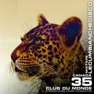 Club du Monde @ Canada - LeCumbiancheDisco mar/2011