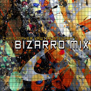 Chris' Bizarro Mix