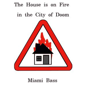 The House is on Fire in the City of Doom
