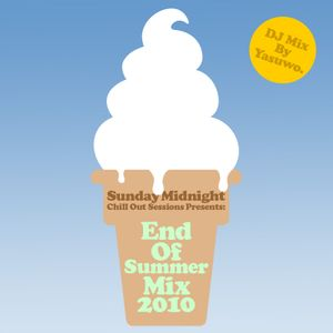 Sunday Midnight Chill Out Sessions Presents: End Of Summer Mix 2010