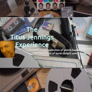 The Titus Jennings Experience - Originally broadcast 23rd September 2017
