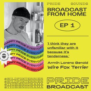 BROADCAST FROM HOME EP 1 'I think they are unfamiliar with it because it's tenderness.'