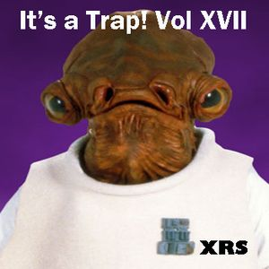 It's a Trap! Vol XVII